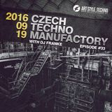 Czech Techno Manufactory with Dj Franke | Episode 33 : Dj Franke