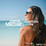 Mixtion Podcast Presented By Sergio Marttez #14