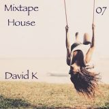David K - Mixtape House 07
