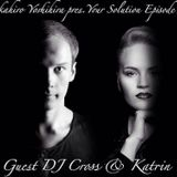 Takahiro Yoshihira. present Your Solution.Episode.No56 Guest DJ Cross & Katrin !