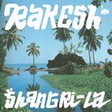 Rakesh in Shangri-la: Part 1