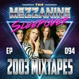 Episode 94: 2003 Mixtapes