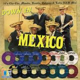 DOWN IN MEXICO - 50's Cha-Cha, Mambo, Rumba, Calypso and Latin R+B Mix!