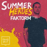 Summer Heroes Podcast 012 by Faktorm