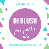 DJ Blush - Pre party mix (Live@Hot Peppers 20.01.2018)