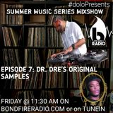 Dolo Presents Summer Music Series on Bondfire Radio  Episode 7: Music of Dr. Dre