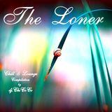 """"" THE LONER """" chill & lounge compilation"