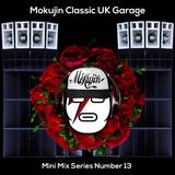 Mokujin Classic UK Garage Mix 13