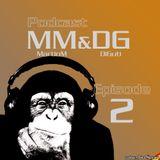 MM & DG Monkey´s Podcast 2