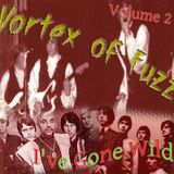 Vortex of Fuzz - Volume Two: I've Gone Wild