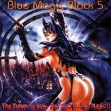Blue Magic - Black: Volume 5 - MegaMixMusic.com