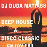 DJ DUDA MATIASS - DEEP HOUSE & DISCO CLASSIC ENJOY !!!!