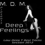 Low Deep T - Deep Feelings (M.D.M. Mix Session 2012)