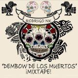 Rodrigo NK - Dembow de los Muertos (Mixtape #003)