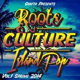 Grafta Presents - Roots Culture Island Pop - Vol1 (Reggae Mix 2014)