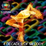 4 Decades Of Melody ~ DJ CRAM