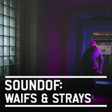 SoundOf: Waifs & Strays