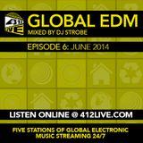 DJ Strobe - 412 Live Global EDM Sessions - EP7 June 2014