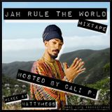 Jah Rule The World Mixtape Hosted by Cali P.