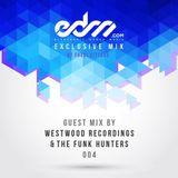 Edm Mix 004 - Westwood Recordings & The Funk Hunters Guest Mix 2014
