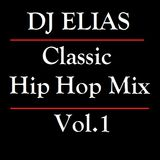 DJ Elias - Classic Hip Hop Mix Vol.1