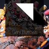 Dancing In podcast #53 w/ Gary Burrows | 7OCT17 | SEASON 8