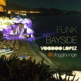 VOODOO LOPEZ: FUNK BAYSIDE