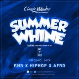 SUMMER WHINE PROMO PART 1 - RNB x HIPHOP x AFRO