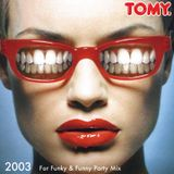 TOMY MIX!!! For Funky & Funny Paty_2003May