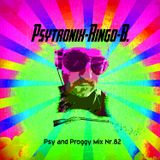 PSYTRONIX-Ringo-B.Psy and Proggy Mix Nr.82(September2016)