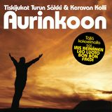"""""""Aurinkoon""""  - Turun Säkki & Keravan Kolli - Vol 9"""