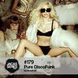 Jacasseries #179 Pure DiscoFunk by MistaFlow