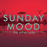Sunday Mood - the other side