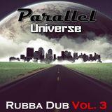 Rubba Dub 3 - Parallel Universe