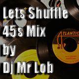 Lets Shuffle 45 Mix