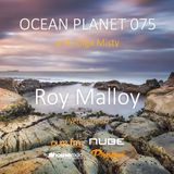 Roy Malloy - Ocean Planet 075 Guest Mix [Aug 19 2017] on Pure.FM