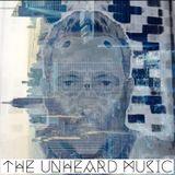 +The Unheard Music+ 8/8/17