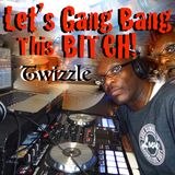 Let's Gang Bang This BITCH!  (Puttin' In That UNDERGROUND Work EP) 超 Deep Sleeze Underground House!