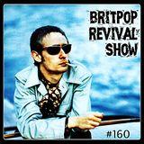 Britpop Revival Show #160 8th June 2016