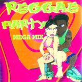 Reggae Party Mega Mix Vol. 1 (Full Mix) [Edited by BaldBoy574]