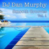 7 - Smooth Grooves, Vol. 1 (DJ Dan Murphy Podcast)