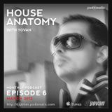 House Anatomy with Yovan - Episode 6