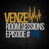 Venze Room Session Episode #ONE