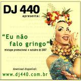 O Som do Baile (06.ago.2011) -  DJ 440 - Eu Não Falo Gringo Mixtape