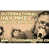 The Return of Outernational - Haji Mike's 1st Show on Lockdown Radio UK