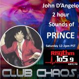 John D'Angelo 2 Hour Sounds of PRINCE - Club Chaos on Rhythm1059FM