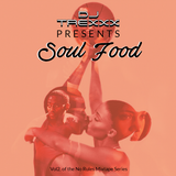 DJ Trexxx Presents : Soul Food