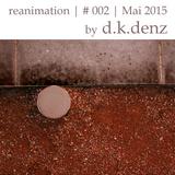 Reanimation - Mixtape #2   mixed by  d.k.denz