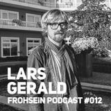 FROHSEiN Podcast #012 / Lars Gerald / Wiesenkräuter Vol.2