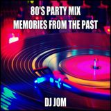 80's Party Mix - Memories from the Past
